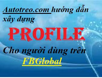 Hướng dẫn xây dựng  Profile cho người dùng trên FBGlobal image