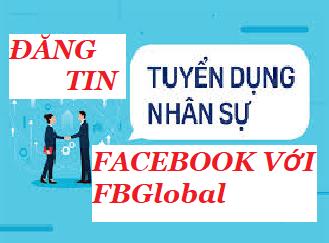 HƯỚNG DẪN ĐĂNG TIN TUYỂN DỤNG FACEBOOK TRÊN PHẦN MỀM FBGLOBAL image